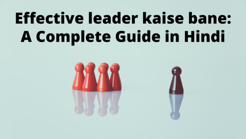 Effective Leadership: A complete guide